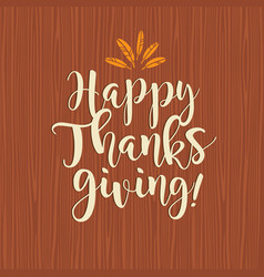 happy thanksgiving calligraphy design vector image