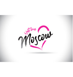 Moscow i just love word text with handwritten vector