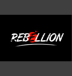 Rebellion word text logo icon with red circle vector