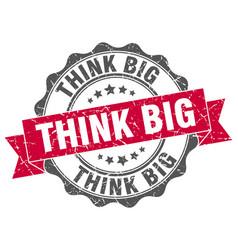think big stamp sign seal vector image