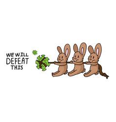 Corona virus we will defeat this rabbits tug of vector