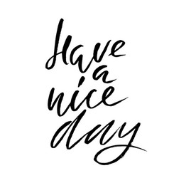 Have a nice day hand drawn lettering vector