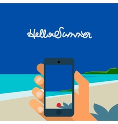 Hello Summer hand holding smartphone make picture vector image vector image