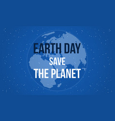 Earth day save the planet style vector