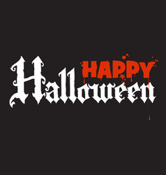 happy halloween calligraphy in gothic style vector image