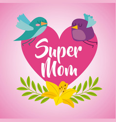 pink heart birds flower super mom card vector image