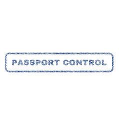 Passport control textile stamp vector