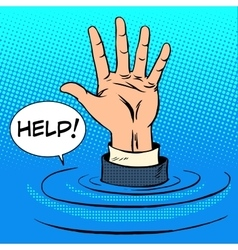 Hand sinking asks for help Business concept vector image