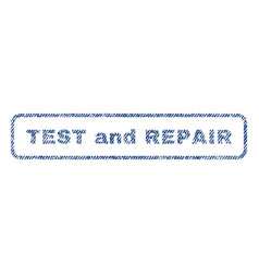 test and repair textile stamp vector image