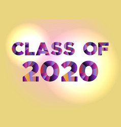 class of 2020 concept colorful word art vector image