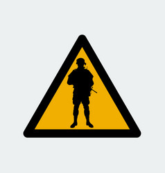 warning sign with soldier silhouette vector image