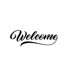 welcome sign handwritten inscription vector image