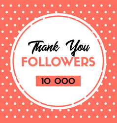 thank you 10000 followers card for social media vector image