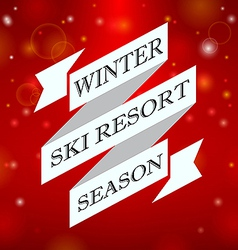 Winter ski resort season on red background vector image