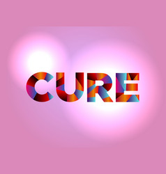 cure concept colorful word art vector image