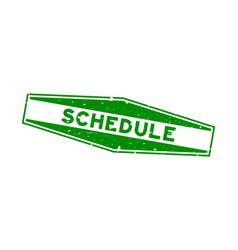 Grunge green schedule word hexagon rubber seal vector