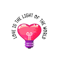 love is the light of the world heart is a light vector image