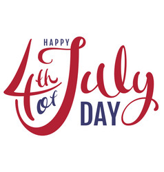 Happy 4th of july day handwritten text for vector