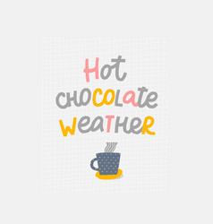 Hot chocolate weather mug quote sign vector