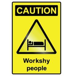 Workshy hazard Sign vector