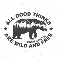 all good things are wild and free outdoor vector image