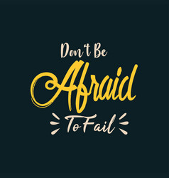 Dont be afraid to fail vector