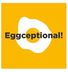 eggceptional pun vector image