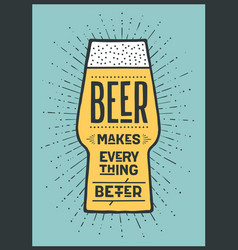 poster beer makes everything better vector image