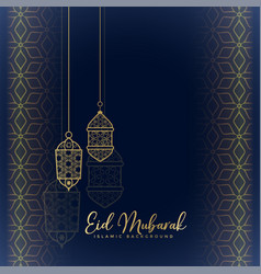 Eid mubarak greeting with hanging lanterns vector