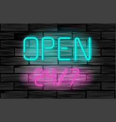 open 24 7 neon sign on brick wall background vector image