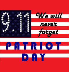 Patriot day september 11 we will never forget vector