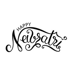 happy navratri hand drawn lettering vector image