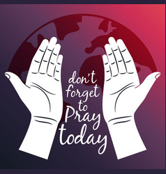 Pray for the world poster with opened hands vector
