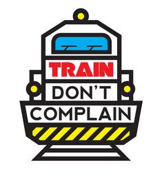 Train do not complain sport poster vector