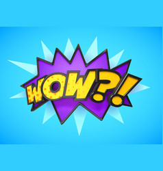 wow - comic book cartoon expression pop art vector image