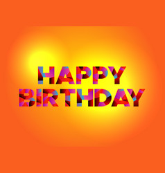 Happy birthday theme word art vector