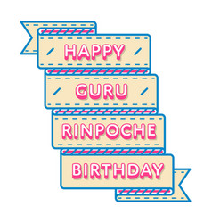 Happy guru rinpoche birthday greeting emblem vector
