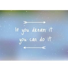 dream it vector image vector image