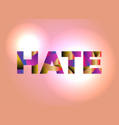 hate concept colorful word art vector image