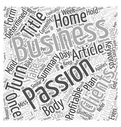 How To Turn Your Passion Into A Profitable Home vector image vector image