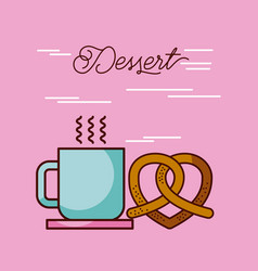 dessert coffee cup hot and pretzel vector image