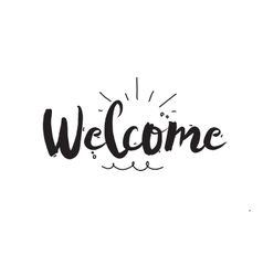 Welcome Greeting card with modern calligraphy and vector