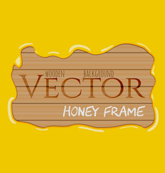 Honey syrup flowing drops frame on wooden vector