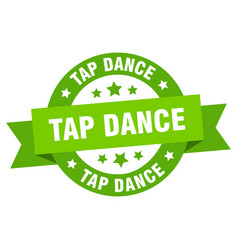 tap dance ribbon tap dance round green sign tap vector image