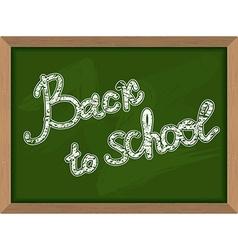 Back to school Inscription on Green chalk vector image