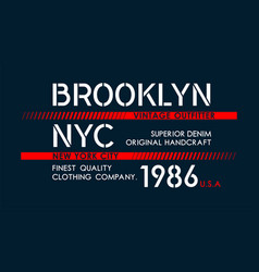 nyc brooklyn typography for t shirt vector image
