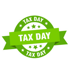 tax day ribbon tax day round green sign tax day vector image
