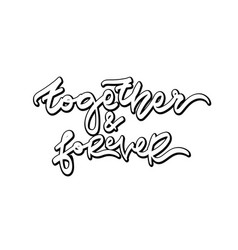together and forever hand drawn lettering vector image vector image