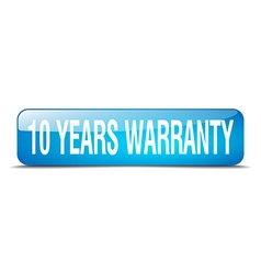 10 years warranty blue square 3d realistic vector image