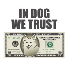 In dog we trust 5 dollar bill vector